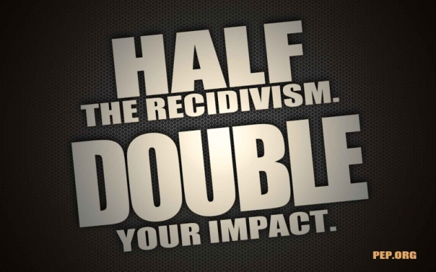 Half the Recidivism. Double your Impact.